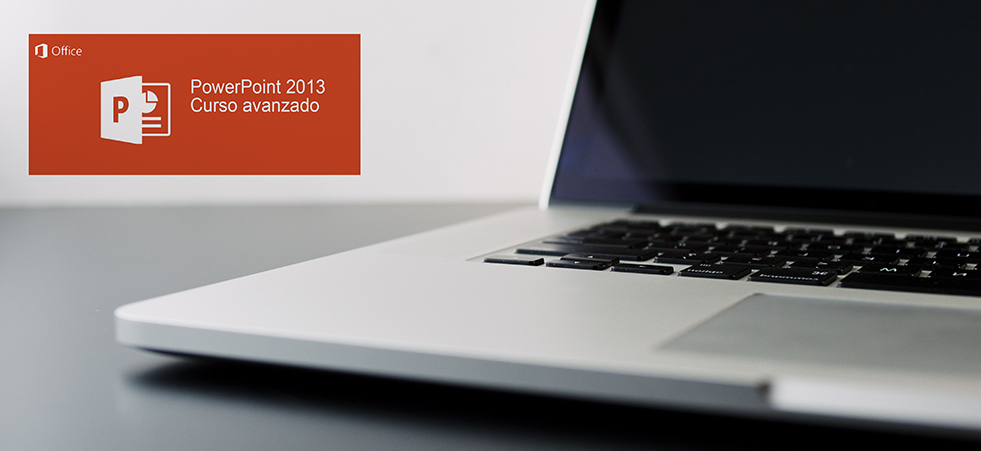 MICROSOFT OFFICE POWERPOINT 2013 (AVANZADO)